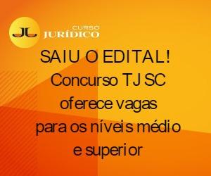 SAIU O EDITAL! Concurso TJ SC oferece vagas para os níveis médio e superior
