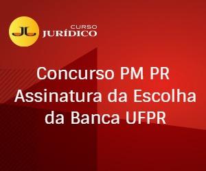 Concurso PM PR  Assinatura da Escolha da Banca UFPR