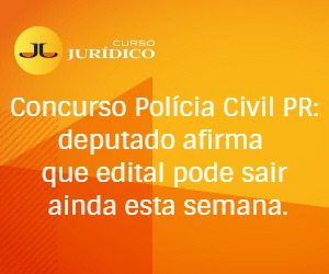 Concurso Polícia Civil PR: deputado afirma que edital pode sair ainda esta semana